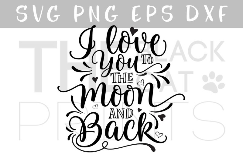 Free I Love You To The Moon And Back Svg Dxf Eps Png Svg Free Download Svg Files British Spelling