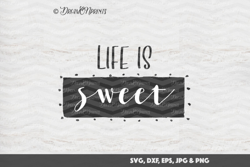 Free Life Is Sweet Vector Svg Crafter File Free Svg Files Download