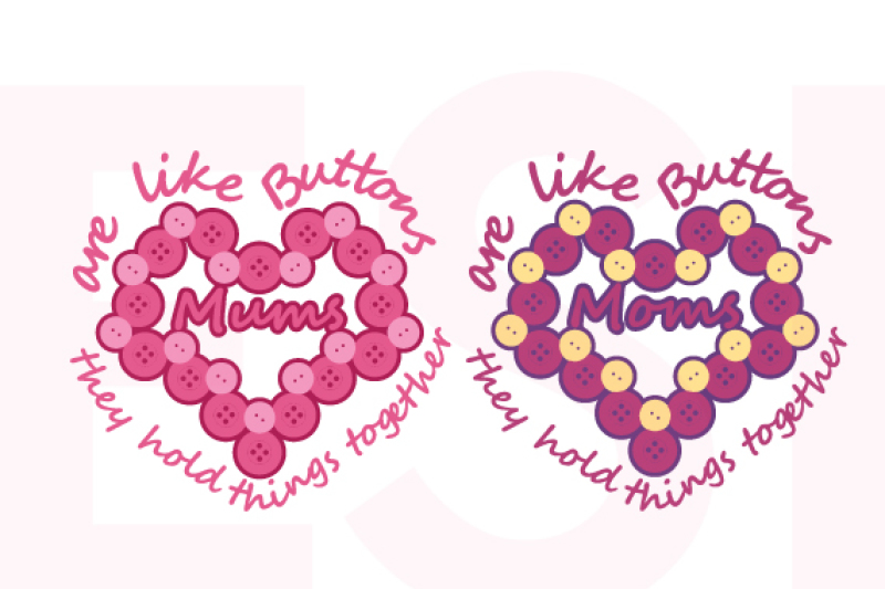 Mothers Day Mums Moms Are Like Buttons Quote Svg Dxf Eps Cut