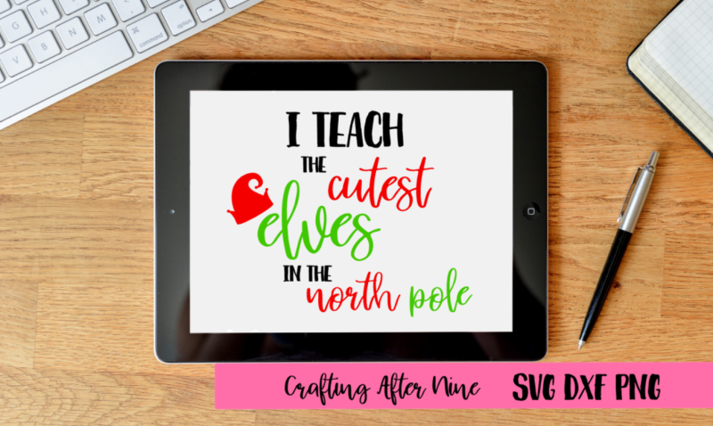 Free I Teach The Cutest Elves In The North Pole Crafter File Best Modern Fonts 2020 Best Svg Cut File