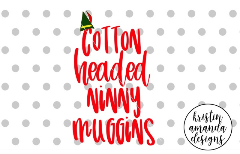 Cotton Headed Ninny Muggins Christmas Svg Dxf Eps Png Cut File