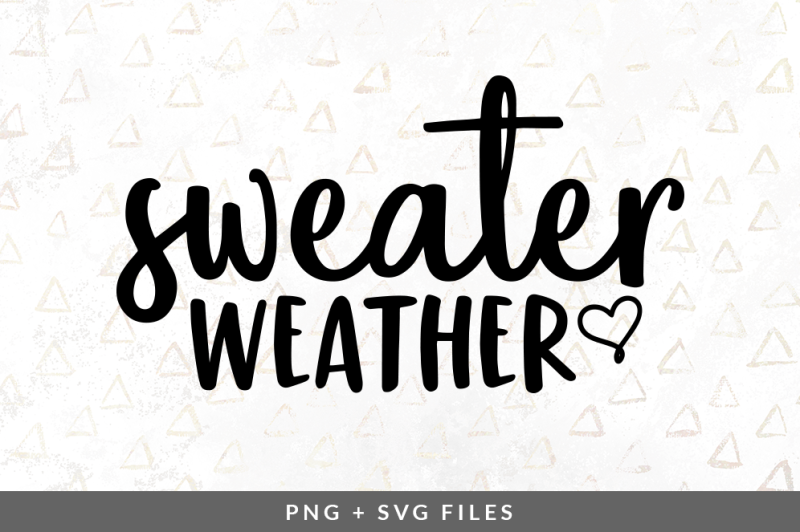 Free Sweater Weather SVG/PNG Graphic Crafter File - Free SVG ...