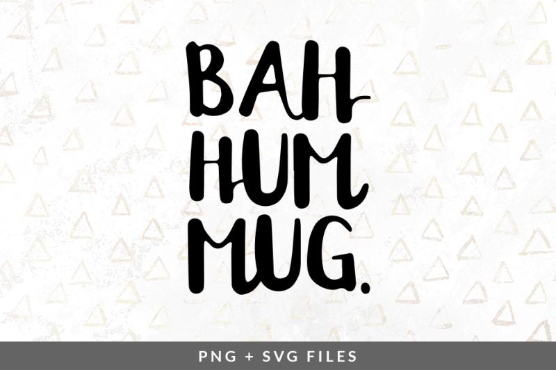 Bah Hum Mug Svg Png Graphic Design Download Svg Files Baby