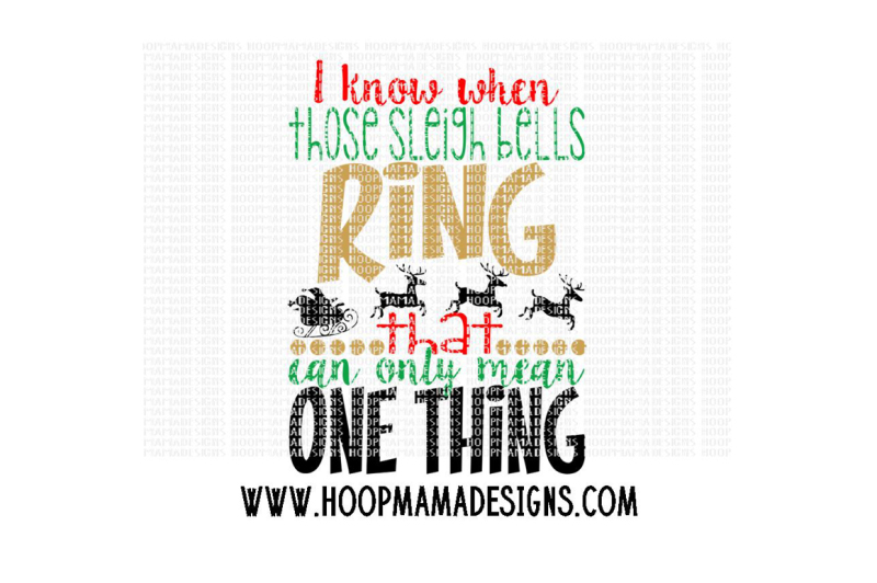 Free I Know When Those Sleigh Bells Ring Svg Svg Files Download Vector