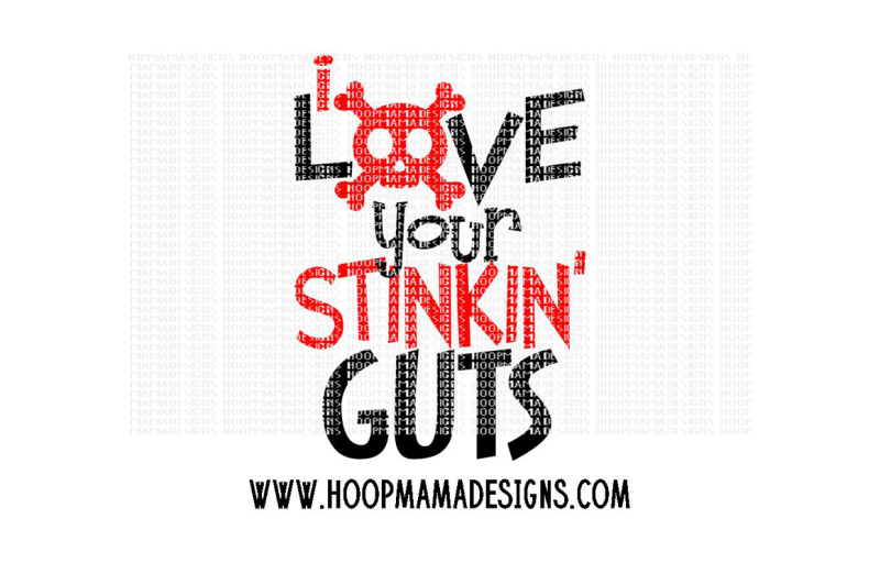 Download Free I love your stinkin guts Crafter File - Download Free ...