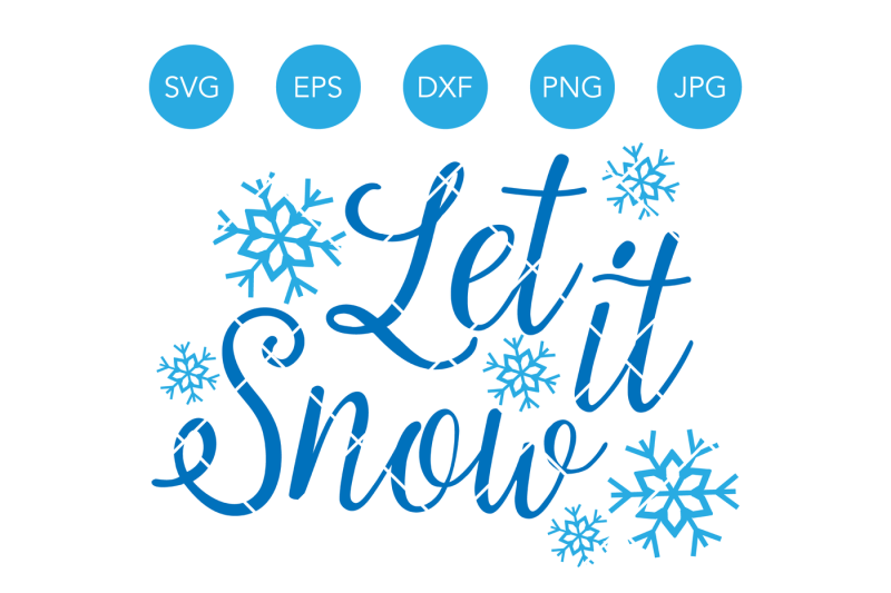 Free Let It Snow Svg Winter Svg Snowflake Svg Christmas Svg Merry Christmas Svg Svg Files Svg Files For Cricut Svg Files For Silhouette Crafter File All New Free Svg Cut