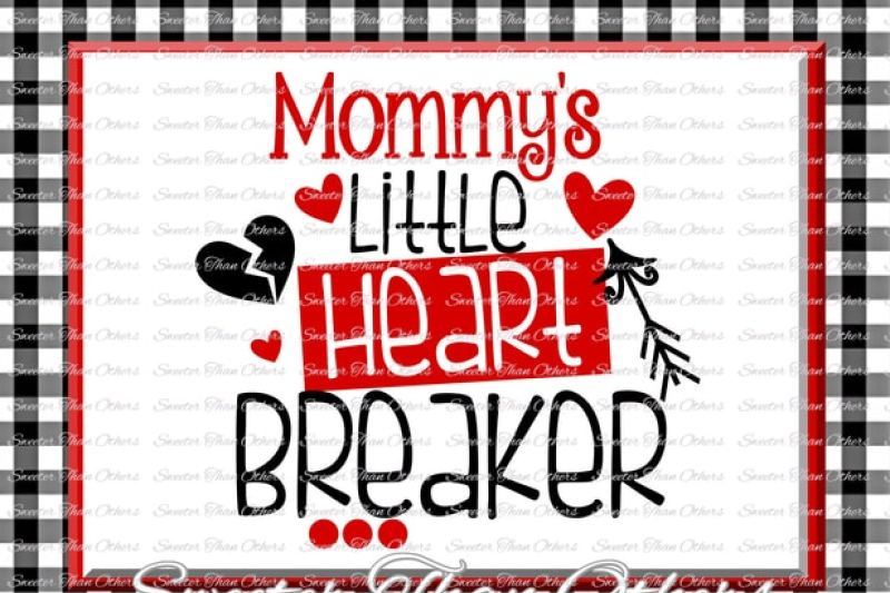 Free Mommys Little Heart Breaker Svg Silhouette Valentines