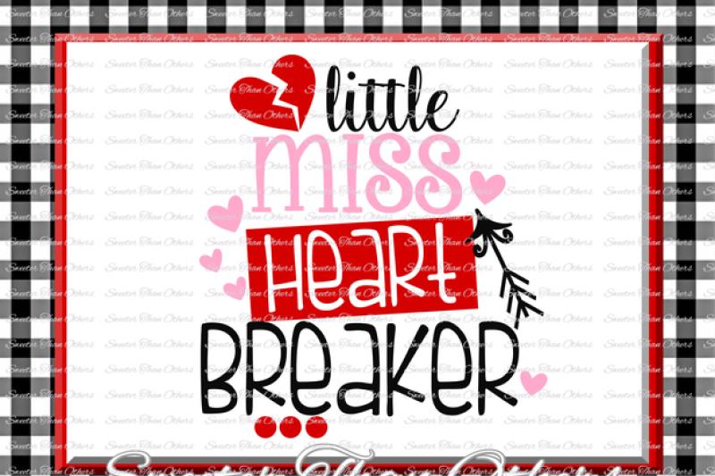 Little Miss Heart Breaker Svg Silhouette Valentines svg, Dxf