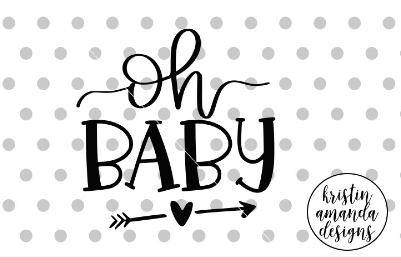 Free Oh Baby Newborn Svg Dxf Eps Png Cut File Cricut Silhouette Crafter File Download Free Svg Cut Files Cricut Silhouette Design