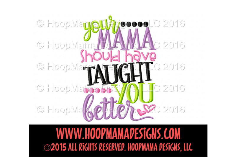 Your Mama Should Have Taught You Better Design Free Funny Svg Quotes