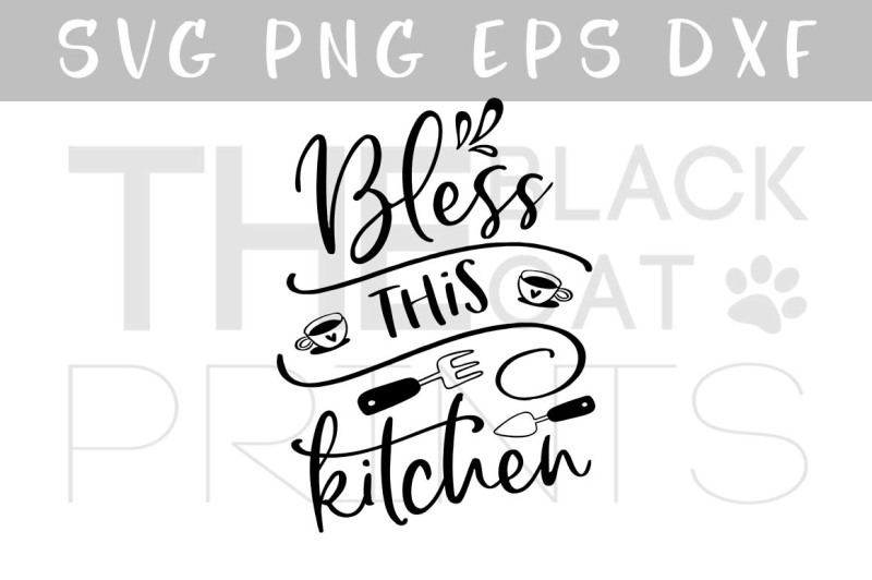 Bless This Kitchen Svg Dxf Png Eps 20776 Free Svg Files For Cricut Silhouette And Brother Scan N Cut