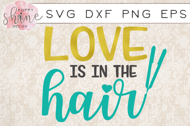 18+ Love Is In The Hair Svg Design