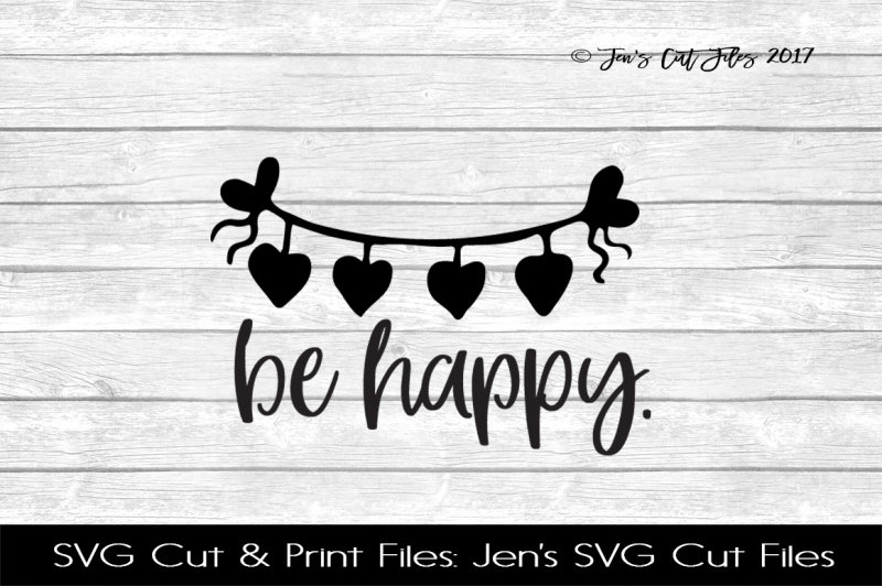 Be Happy Svg Cut File By Jens Svg Cut Files Thehungryjpeg Com
