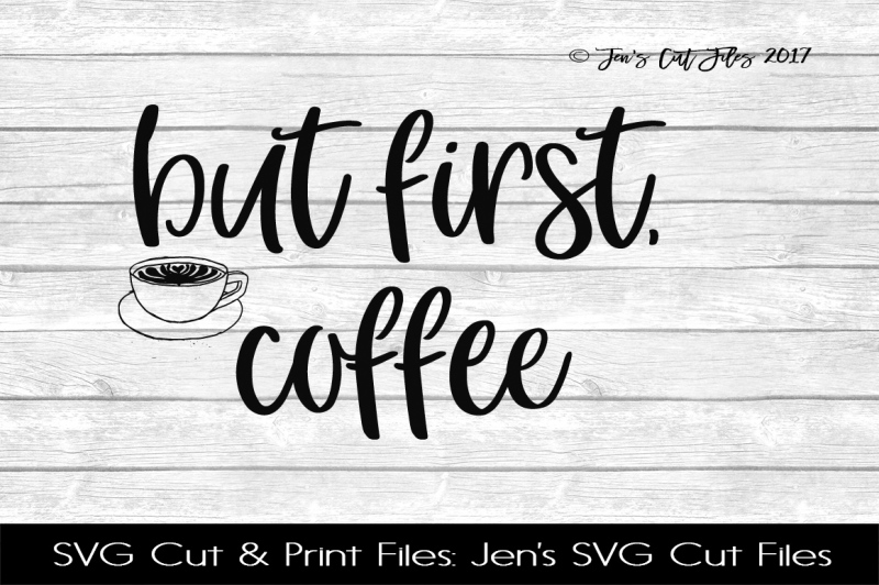 But First Coffee Svg Cut File Scalable Vector Graphics Design Download Free 25000 Svg Cut Files