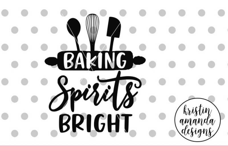 Download Free Baking Spirits Bright Christmas Svg Dxf Eps Png Cut File Cricut Silhouette Crafter File