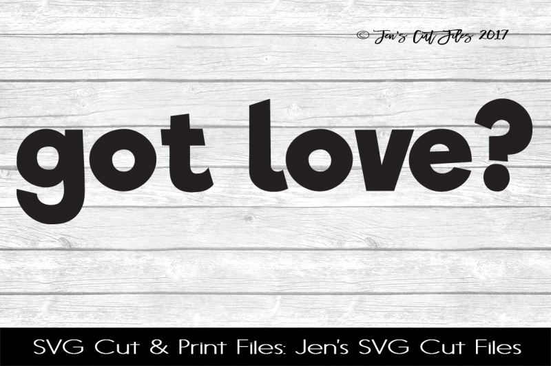 Got Love Svg Cut File By Jens Svg Cut Files Thehungryjpeg Com