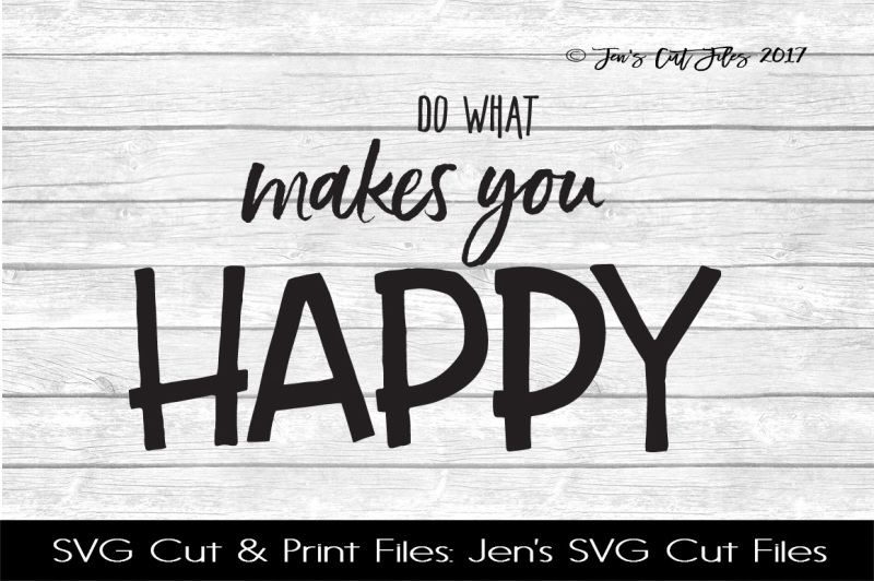 Do What Makes You Happy Svg Cut File By Jens Svg Cut Files