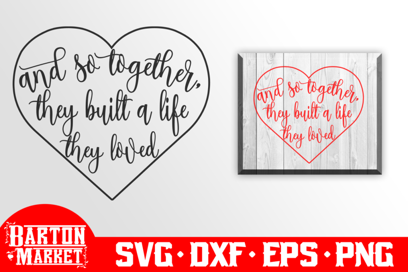 Free And So Together They Built A Life They Loved Svg Dxf Eps Png Svg Free Best Download Svg Cuts Design