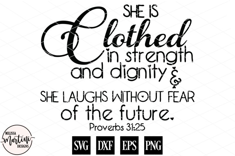 She Is Clothed In Strength Dignity Design Free Download Best Of Svg Vectors Photos And Psd Files