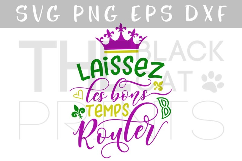 Download Free Laissez Les Bons Temps Rouler Svg Dxf Png Eps Crafter File