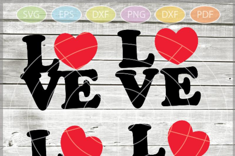 Love Svg Valentine Love Svg Valentine S Svg Cut File
