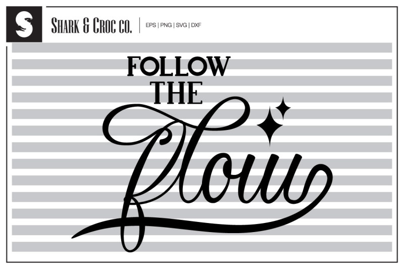 Download Free 'Follow The Flow' Cut File Crafter File