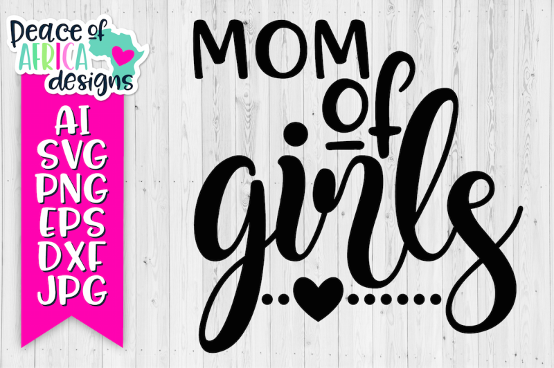f57ed9d49684a Free Mom of Girls Quote Crafter File - Download SVG Cut Files