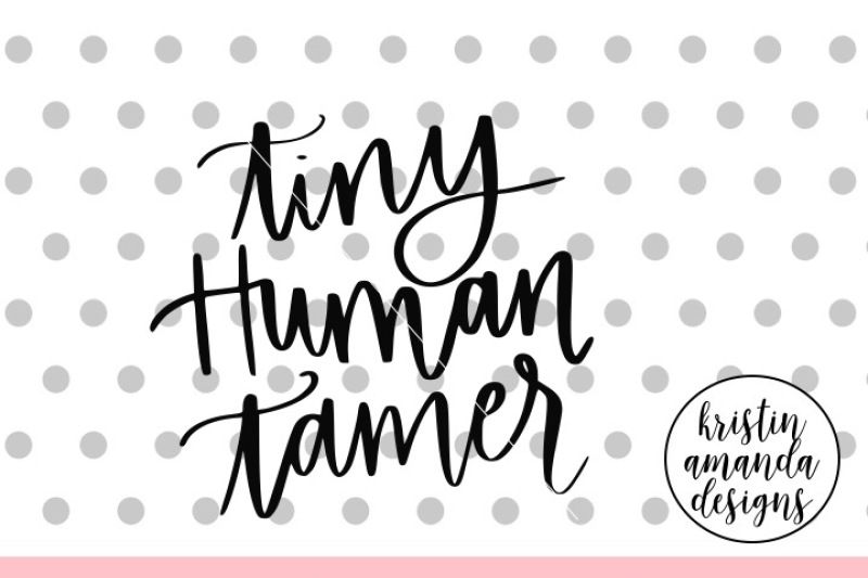 Free Tiny Human Tamer Svg Dxf Eps Png Cut File Cricut Silhouette Crafter File All Cut Files Svg Png Dxf Eps