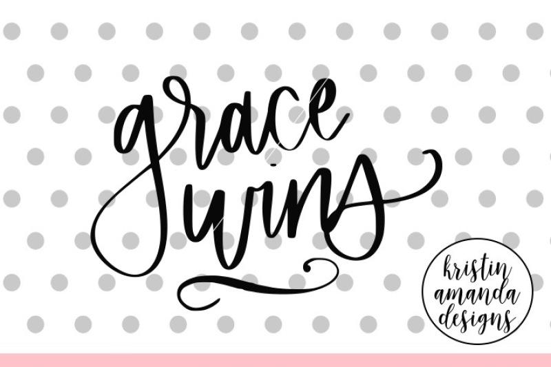 Grace Wins Svg Dxf Eps Png Cut File Cricut Silhouette By