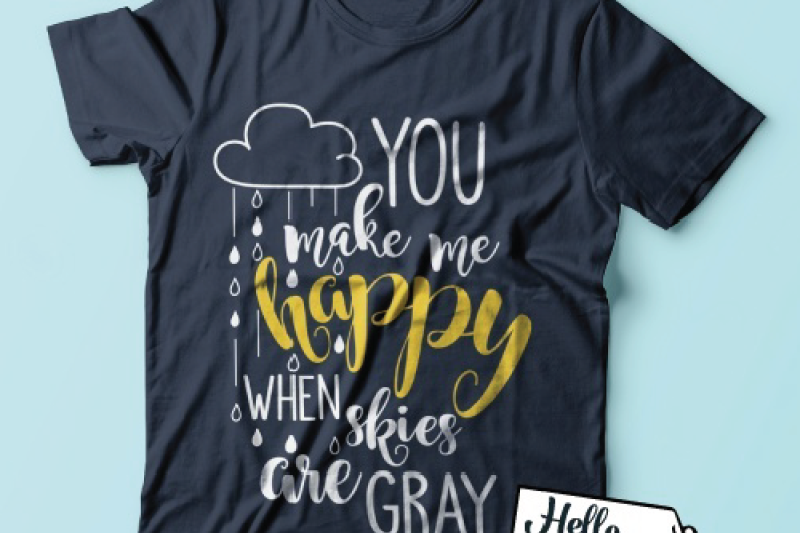 You Make Me Happy When Skies Are Gray Svg By Hello Crafter