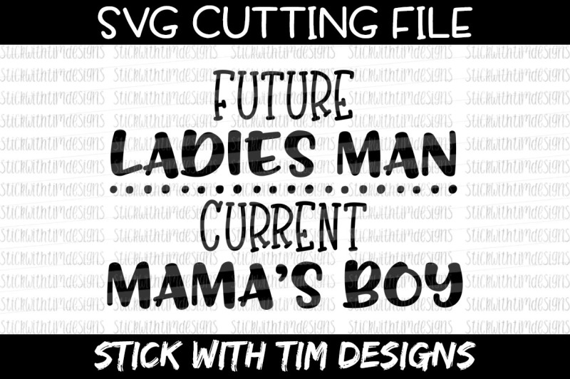 Future Ladies Man Current Mama\'s Boy SVG and PNG - Svg Cut ...
