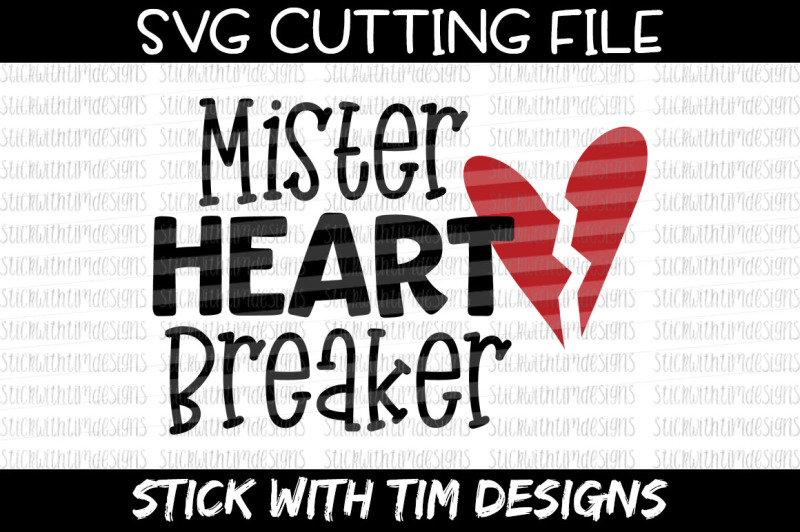 Free Mister Heart Breaker Svg And Png Valentines Day Svg Cricut Svg Crafter File Best Free Svg Cut Files