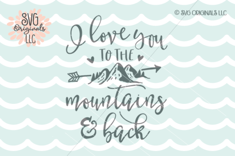 Get I Love You To The Mountains And Back Svg PNG