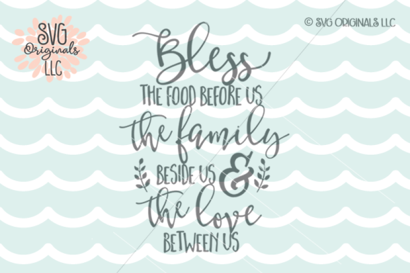 Bless The Food Before Us Svg Cut File By Svg Originals Llc