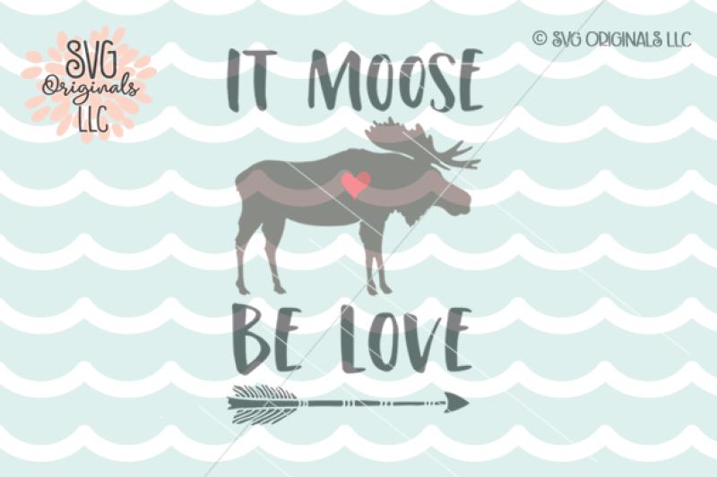 Valentine It Moose Be Love Svg Cut File By Svg Originals Llc