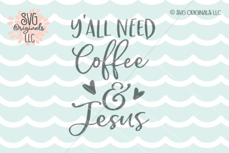 coffee and jesus svg cut file crafter file all svg