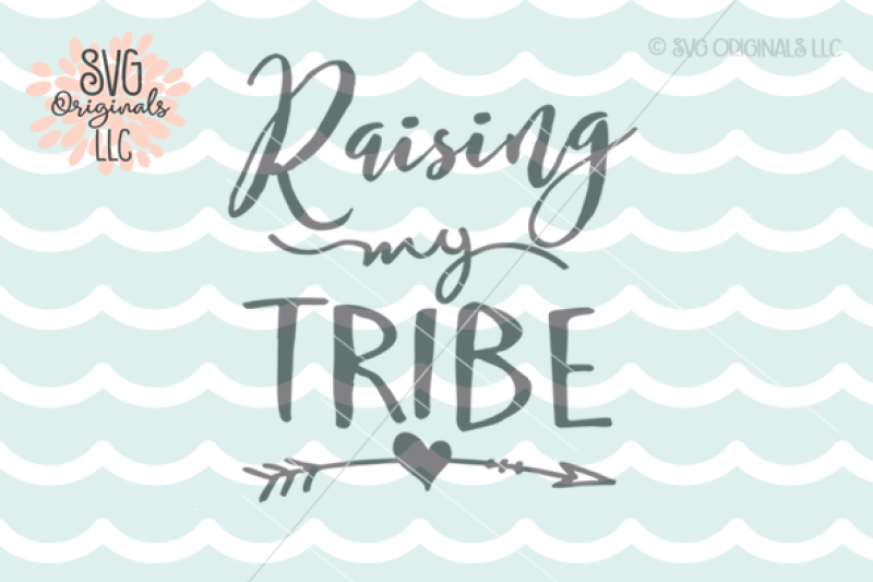 Download Free Raising My Tribe Svg Cut File Crafter File