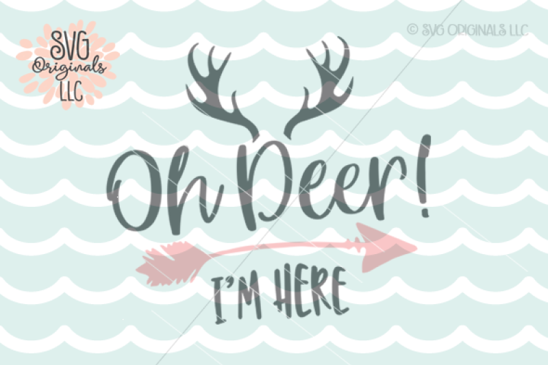 Free Oh Deer I M Here Baby Svg Svg Files Vector New