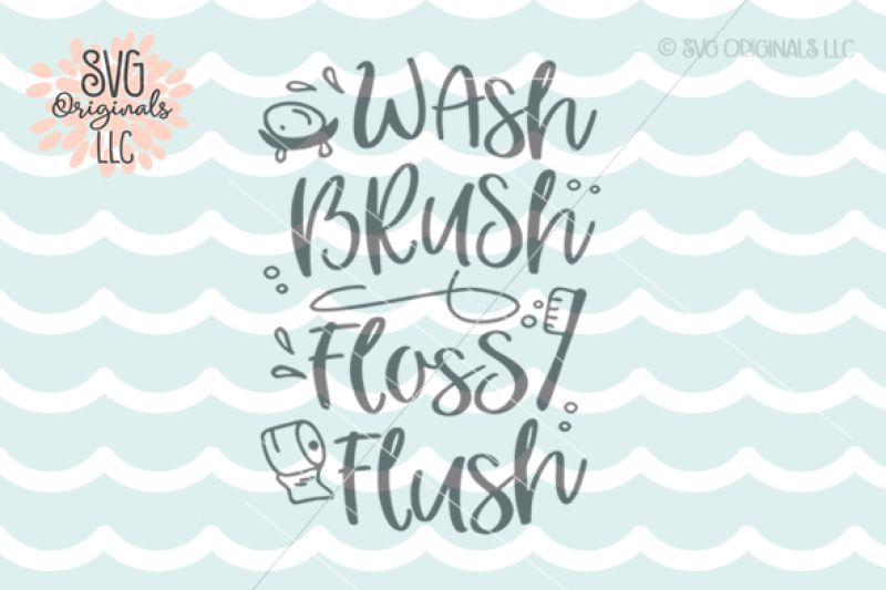 photograph about Wash Brush Floss Flush Free Printable named Lavatory Estimate Clean Brush Floss Flush SVG Reduce History As a result of SVG