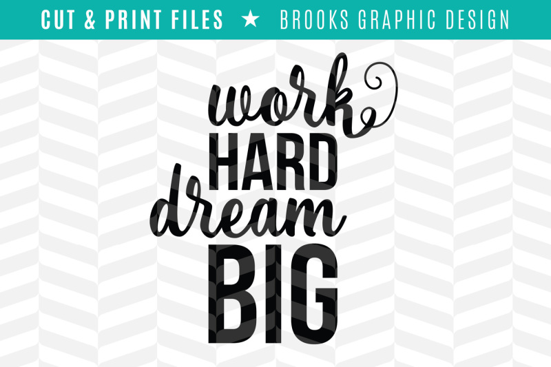Free Work Hard Dream Big Dxf Svg Png Pdf Cut Print Files Crafter File The Big List Of Places To Download Free Svg Cut Files
