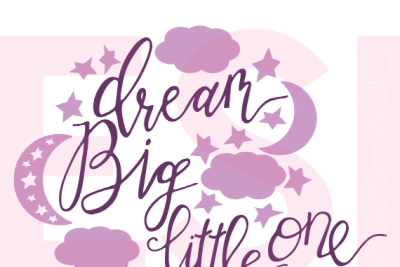 Dream Big Little One - Handwritten Quote - SVG, DXF, EPS ...
