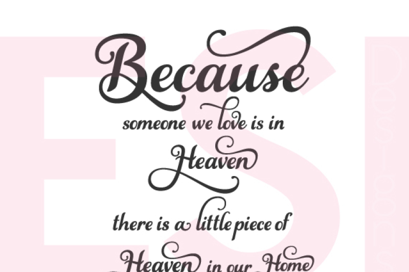 Because Someone We Love Is In Heaven Quote Svg Dxf Eps