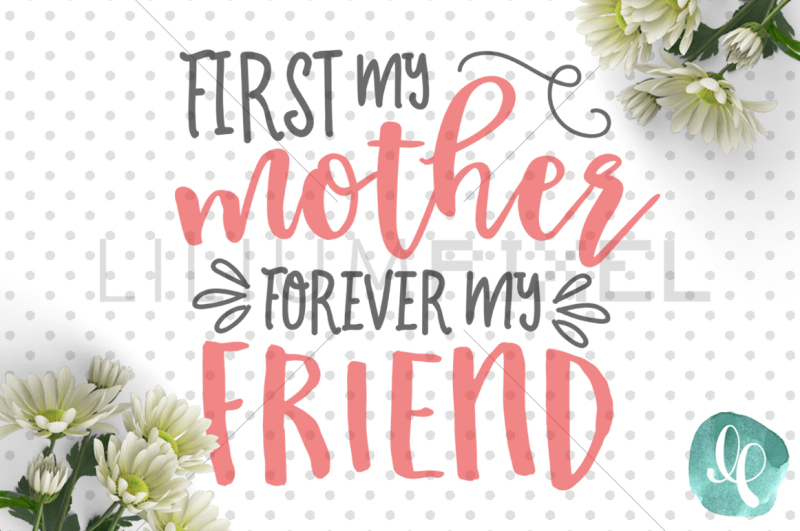 Free First My Mother Forever My Friend Mom Svg Svg Files Vector Fonts