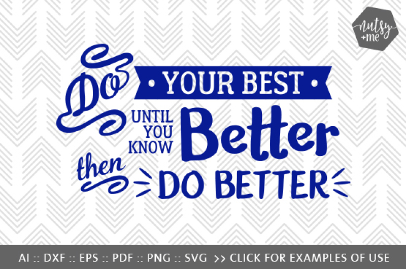 Do Your Best Svg Png Vector Cut File By Nutsy Me