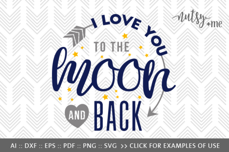 I Love You To The Moon And Back Svg Png Vector Cut File By