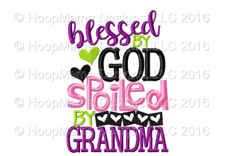 Blessed By God Spoiled By Grandma By Hoopmama Designs Thehungryjpeg Com