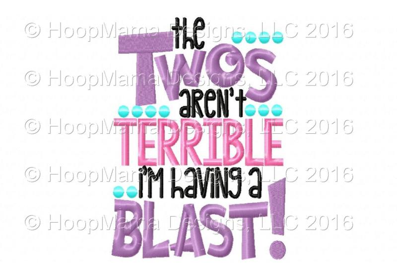 The Twos Aren T Terrible I M Having A Blast Scalable Vector Graphics Design Free Download Svg Files Hobbies