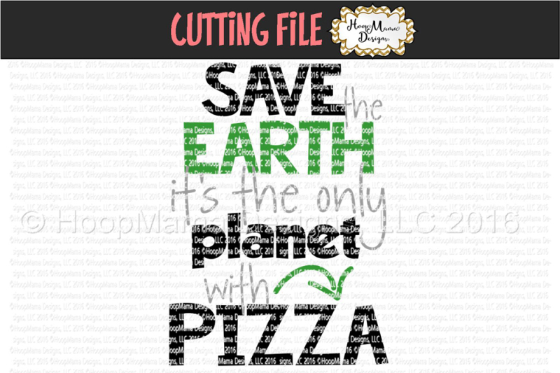 Free Save The Earth It S The Only Planet With Pizza Crafter File