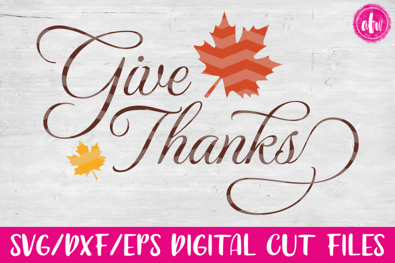 Download Free Give Thanks Svg Dxf Eps Cut File Crafter File