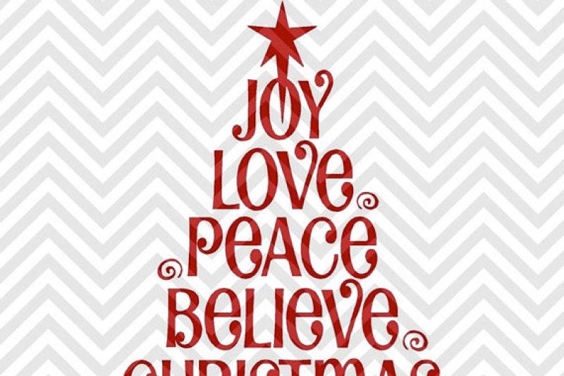 Joy Love Peace Believe Christmas Tree Christmas Snowman Svg And Dxf Cut File Png By Kristin Amanda Designs Svg Cut Files Thehungryjpeg Com